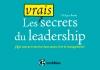 Les vrais secrets du leadership : (que vous ne trouverez dans aucun livre de management)