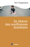 Se libérer des souffrances familiales