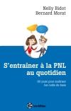 S'entrainer à la PNL au quotidien : 80 jours pour maîtriser les outils de la PNL