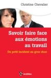 Savoir faire face aux émotions au travail : Du petit incident au gros choc