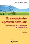 Se reconstruire après un burn-out : Les chemins de la résilience professionnelle
