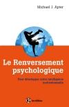Le Renversement psychologique : Pour développer notre intelligence motivationnelle