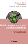 Guérir les traumatismes du développement : Restaurer l'image de soi et la relation à l'autre