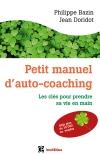 Petit manuel d'auto-coaching : Les clés pour prendre sa vie en main