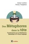 Des métaphores dans la tête : Transformation par la Modélisation Symbolique et le Clean Language