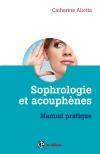 Sophrologie et acouphènes : Manuel pratique