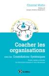 Coacher les organisations : avec les Constellations Systémiques