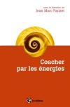 Coacher par les énergies : La voie directe de l'accompagnement relationnel