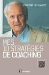 Mes 10 stratégies de coaching : Pour une co-construction de la liberté et de la responsabilité