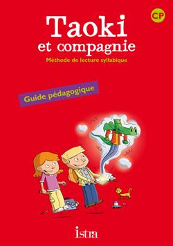 Taoki et compagnie CP - Guide pédagogique - Edition 2010