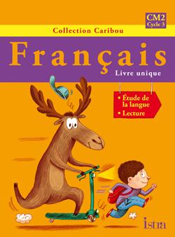 Caribou Français CM2 - Livre de l'élève - Edition 2010