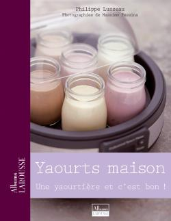 Yaourts maison et fromages frais/HOME-MADE YOGURTS & CREAM CHEESES - Valery Drouet