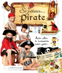 Si j��tais...Pirate/IF I WERE...A PIRATE - Elsa Chaudun