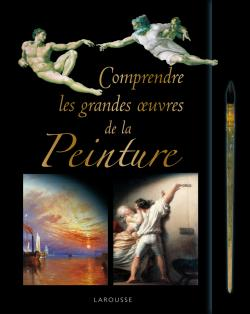 Comprendre les grandes �uvres de la peinture/UNDERSTANDING THE GREAT PAINTINGS - J�r�me Picon