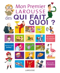 Mon premier Larousse des qui fait quoi ?/MY FIRST LAROUSSE OF WHO DOES WHAT? - Isabelle Foug�re
