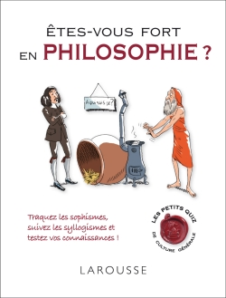 �tes-vous fort en philosophie ?/HOW MUCH DO YOU KNOW ABOUT PHILOSOPHY? - Thierry Paquot