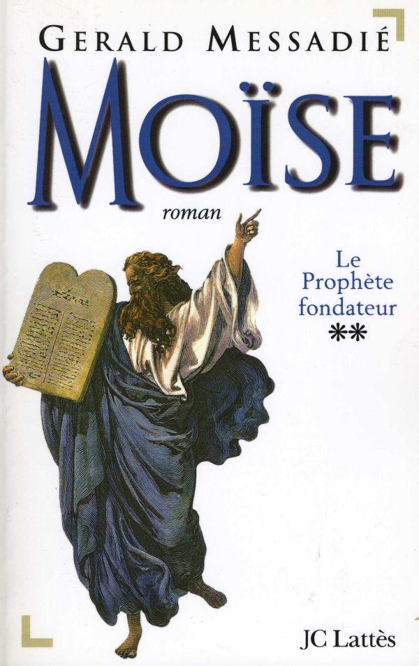 Moïse T2 : Le prophète fondateur