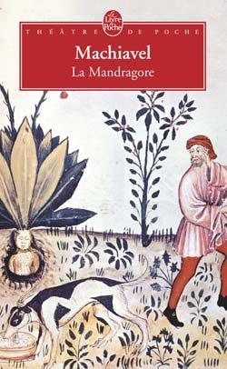 Machiavel, La Mandragore (Livre de Poche)