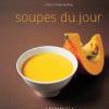Livre Soupes du jour Auteur Anne-Catherine Bley - Editions Marabout