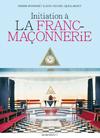 Livre Initiation à la franc-maçonnerie Auteur Pierre Buisseret - Jean-Michel Quillardet - Editions Marabout