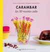Carambar - Les 30 recettes culte