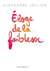 Eloge de la faiblesse