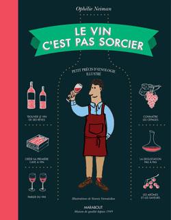 Le vin c'est pas sorcier par OPHELIE NEIMAN
