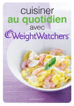 CUISINER AU QUOTIDIEN WEIGHT WATCHER par WEIGHT WATCHERS