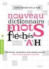 Nouveau dictionnaire des mots fléchés de A à H