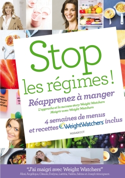 STOP LES REGIMES REAPPRENEZ A MANGER AVEC WEI par WEIGHT WATCHERS