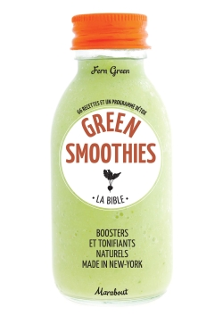 Green smoothies - La Bible par FERN GREEN