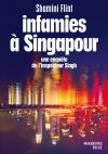 Infamies à Singapour. Une enquête de l'inspecteur Singh