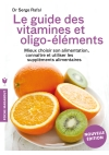 Le guide des vitamines et oligo-éléments