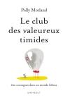 LE CLUB DES VALEUREUX TIMIDES