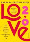 Love 2.0 : ces micro-moments d'amour qui vont transformer votre vie