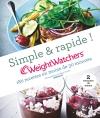 Simple & rapide Weight Watchers 180 recettes en moins de 30 minutes