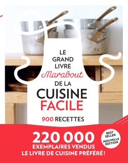 Le grand livre Marabout de la cuisine facile - 900 recettes par COLLECTIF