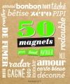 50 magnets pour tout avouer