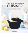 Le manuel pour bien cuisiner pas-à-pas