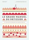 Le grand manuel de pâtisserie