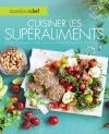 Cuisiner les superaliments