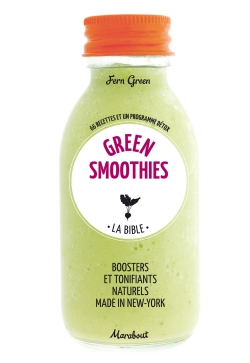 La bible des Green Smoothies par FERN GREEN