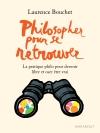 Pratique philosophique - Choisir l'authenticité