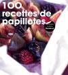 100 recettes de papillottes