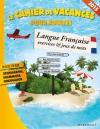 Le cahier de vacances 2015 - Langue Française, exercices et jeux de mots