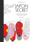 Japon secret - Carnet de coloriage & promenades antistress