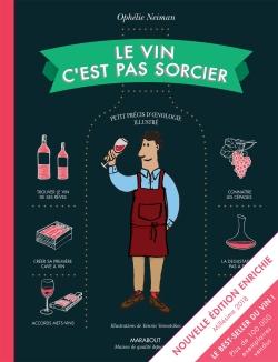 Le vin c'est pas sorcier Nouvelle Edition par OPHELIE NEIMAN