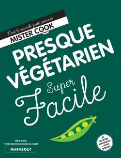 SUPER FACILE   PRESQUE VEGETARIEN