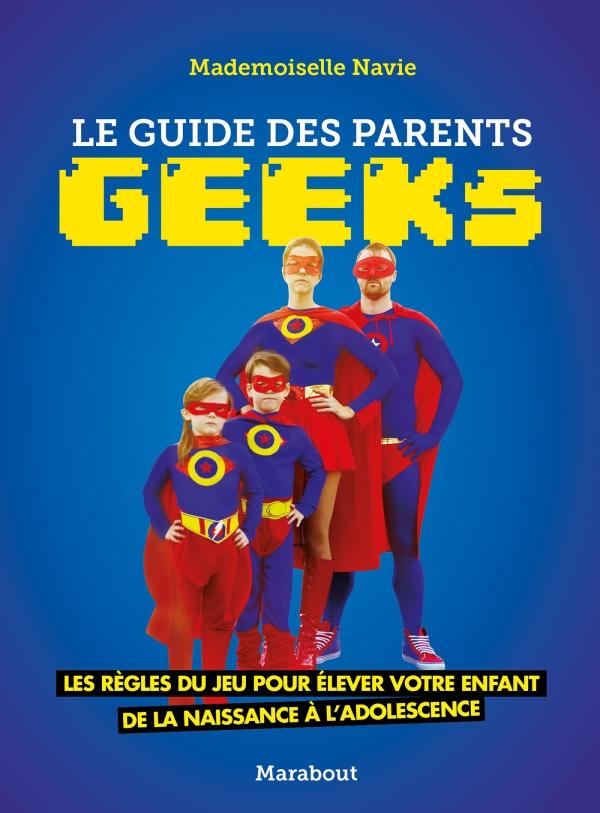 Le guide des parents geeks