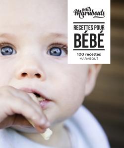 Les petits Marabout : Recettes pour bébé